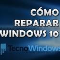 Cómo reparar Windows 10