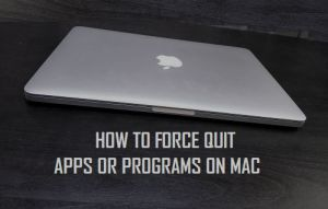Force Quit Mac Apps – How to Force Quit Mac Applications