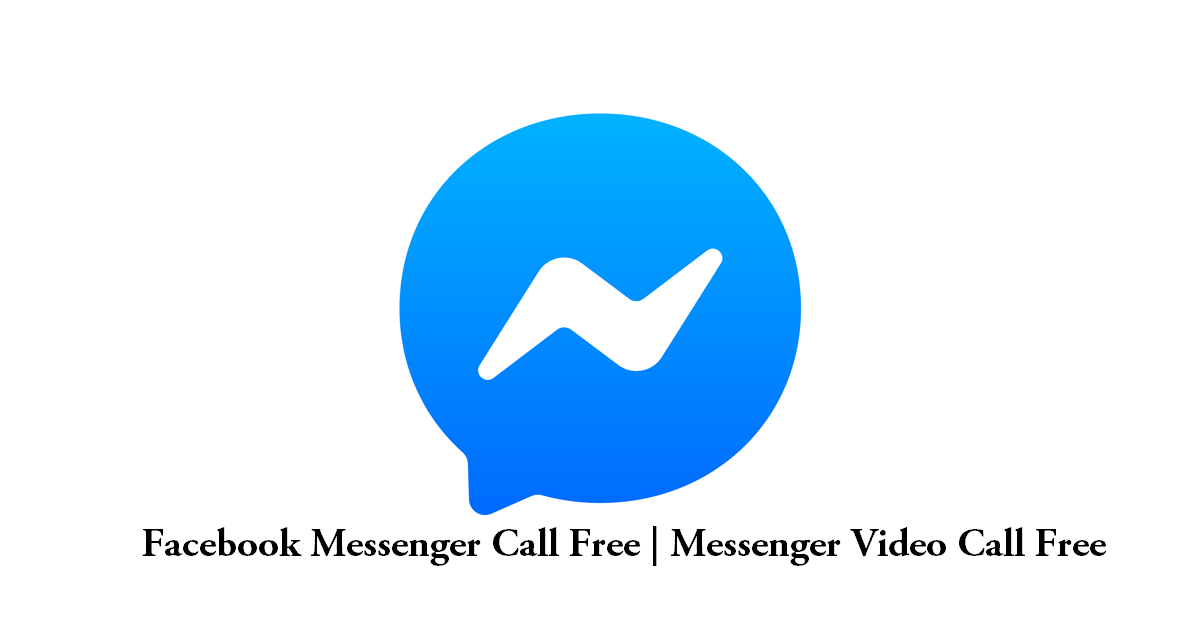 Facebook Messenger Call Free | Messenger Video Call Free
