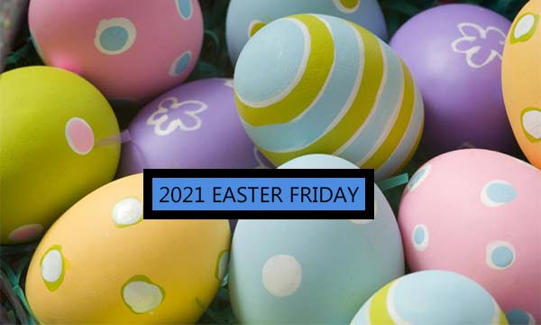 2021 Easter Friday