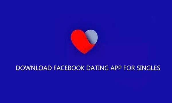 Download Facebook Dating App for Singles