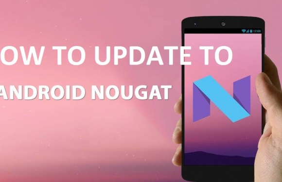 You can update to Android Nougat now. Here is the procedure.