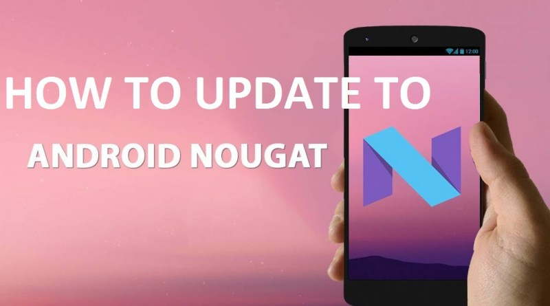 Update to Android Nougat