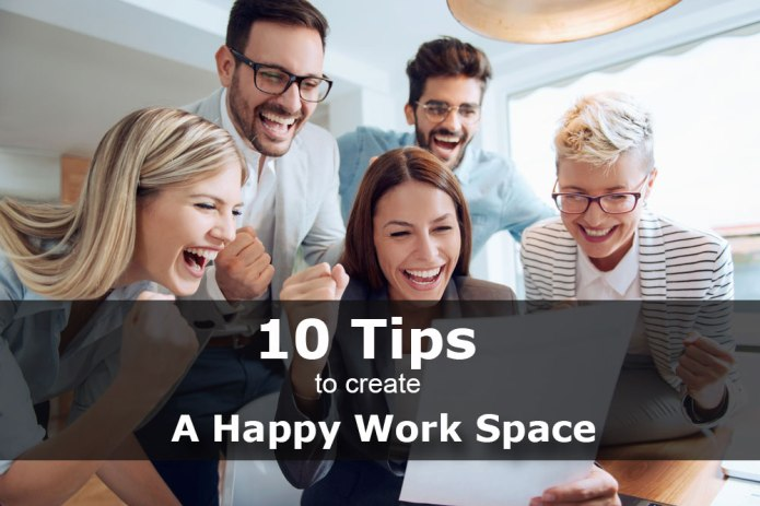 Tips to create a happy workspace-to-boost-business