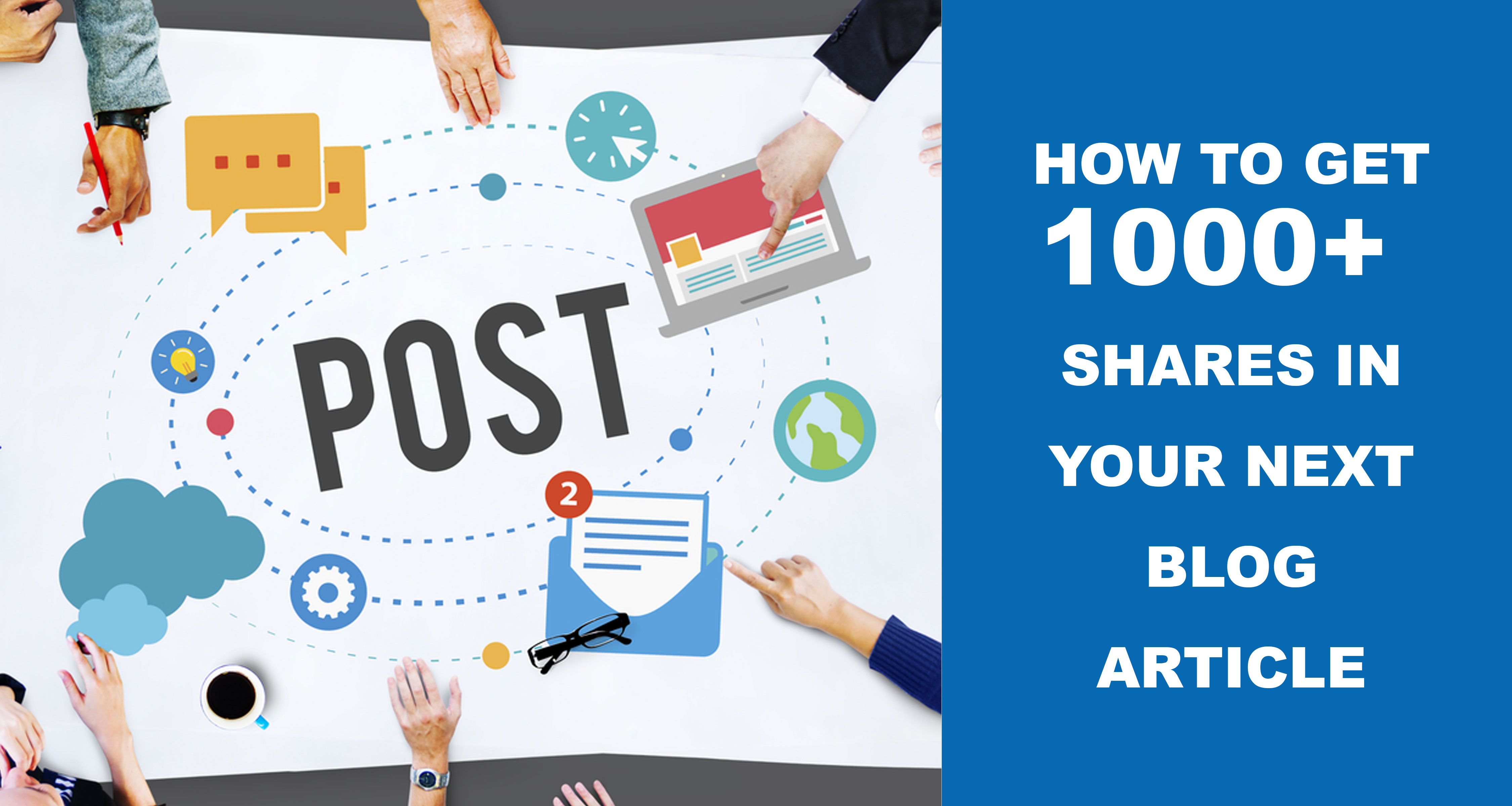 How-To-Get-1000+-Shares-In-Your-Next-Blog-Article