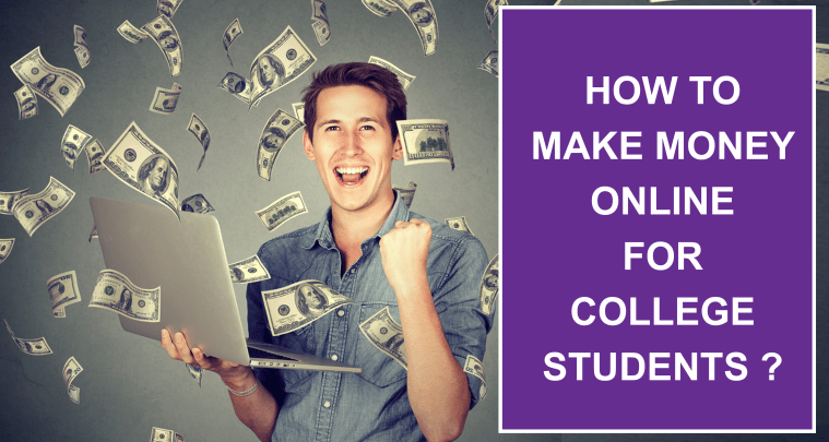 How to Make Money Online For College Students