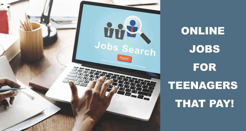 Online Jobs For Teenagers That Pay_
