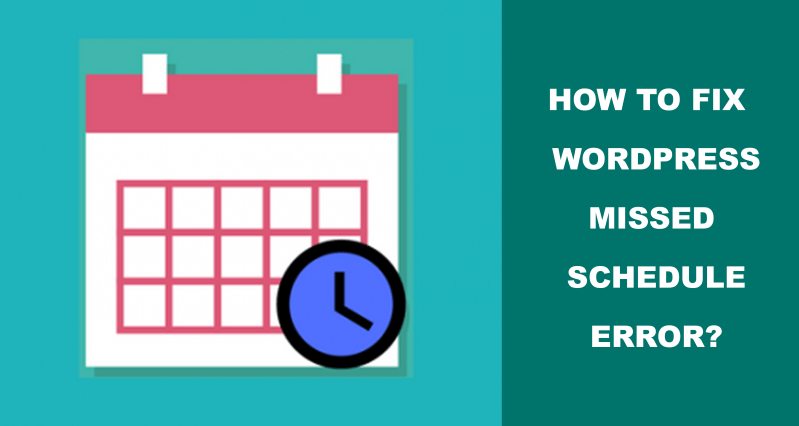 How To Fix The WordPress Missed Schedule Error