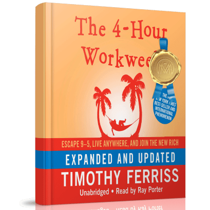 """""""The 4-Hour Workweek"""" by Timothy Ferriss"""