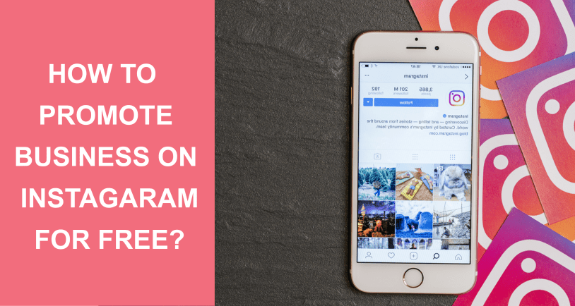 How To Promote Your Business On Instagram For Free
