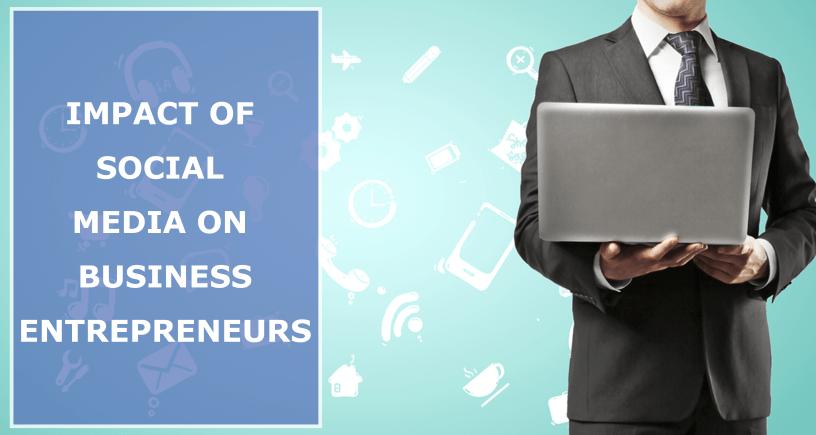 Impact Of Social Media On Business Entrepreneurs