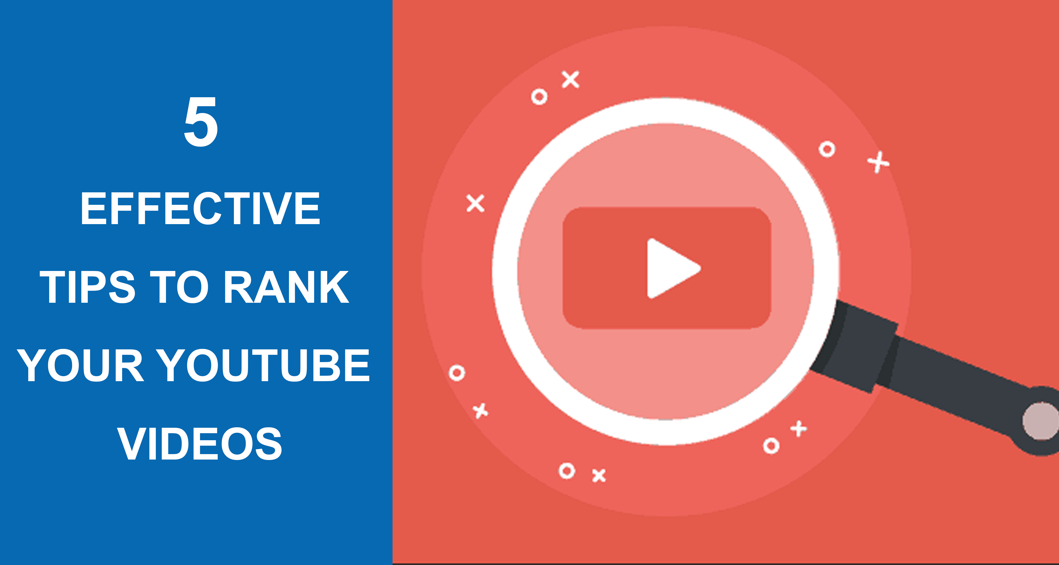 5 Super Effective Tips To Rank Your Youtube Videos