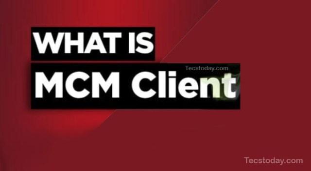 mcm client