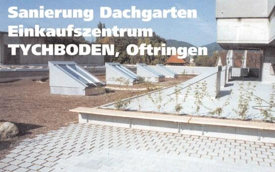 Sanierung Dachgarten, Einkaufszentrum Tychboden Oftringen