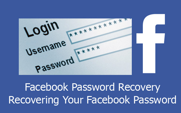 Facebook Password Recovery - Recovering Your Facebook Password