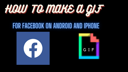 How to make gif on Facebook