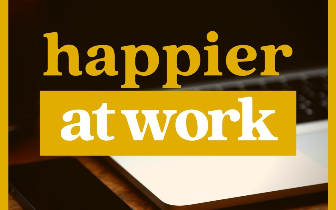 Happier at Work: Business, Community, and Return on Relationship