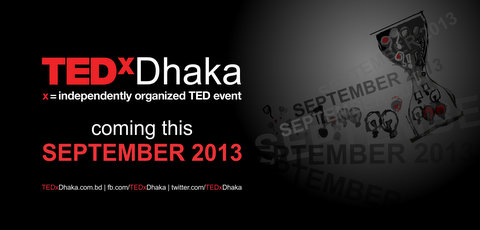 TEDxDhaka 2013 first announcement
