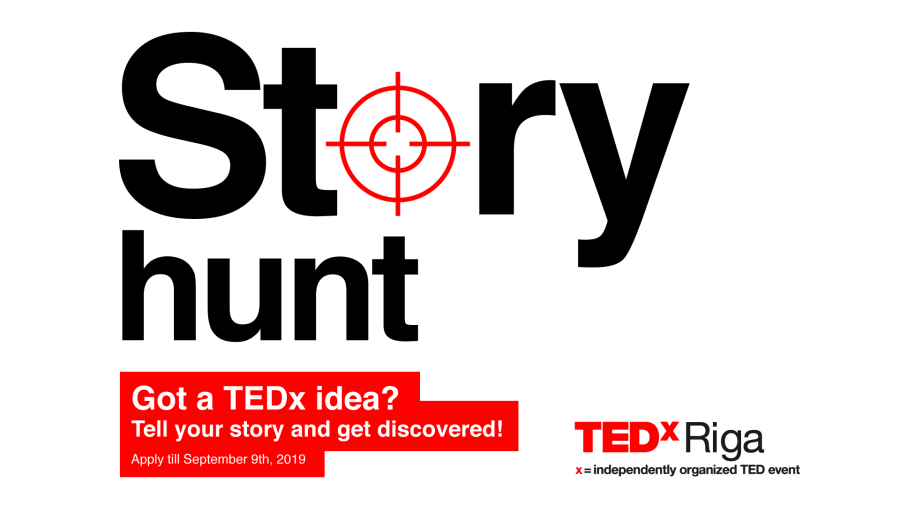 Want to speak at TEDxRiga 2019? Enter our Story Hunt contest