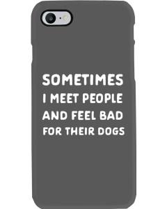 Funny dog lover phone case