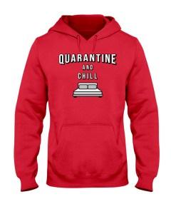 Quarantine and Chill Hoodie