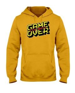 Game Is Not Over Hooded Sweatshirt