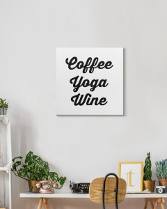 Home office with a Coffee Yoga Wine Design Gallery Wrapped Canvas Prints