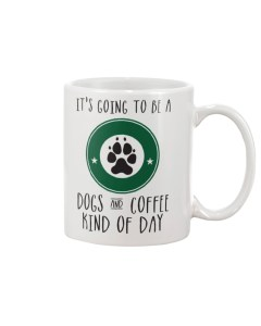 Dogs And Coffee Kind Of Day Mug