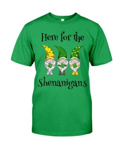 Here For The Shenanigan Classic T-Shirt