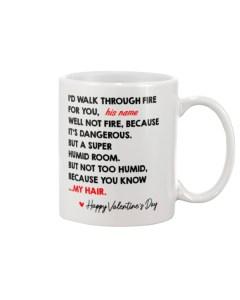I'd Walk Through Fire For You Personalized Mug