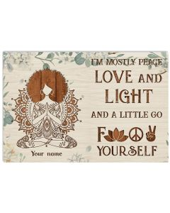 I'm Mostly Peace Love And Light Poster