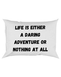 Life is - Pillowcase