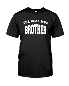 The Real MVP Brother Classic T-Shirt