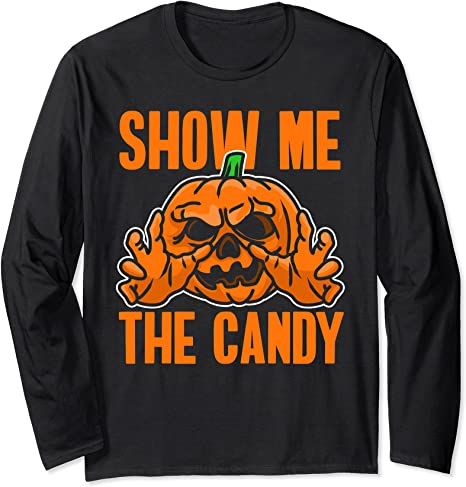 Show Me The Candy Scary Halloween Long Sleeve T-Shirt