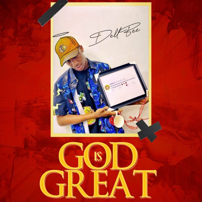 MUSIC: Dellbee – God Is Great