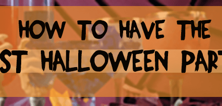 How To Have The Best Halloween Party