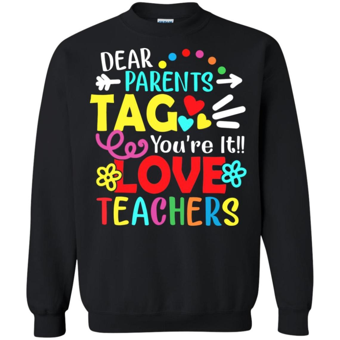 Download Dear Parents Tag You're It Love Teachers Shirt ...