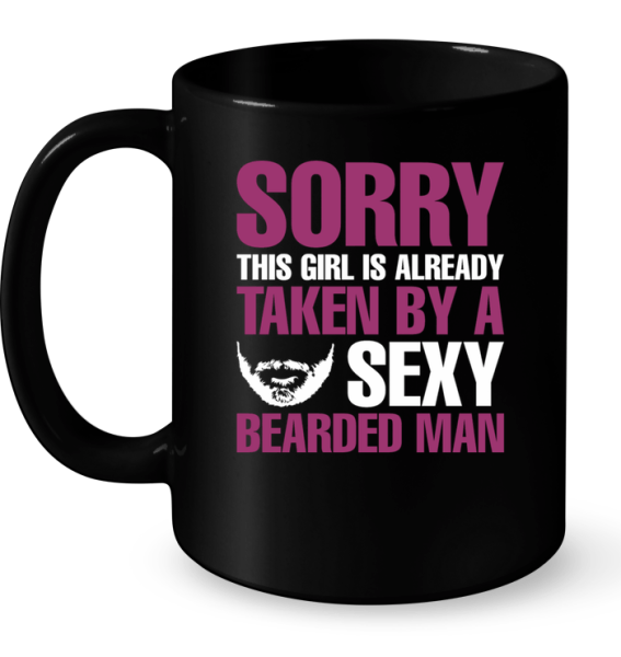 Sorry This Girl Is Already Taken By A Sexy Bearded Man