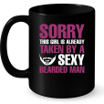 Sorry This Girl Is Already Taken By A Sexy Bearded Man Mug