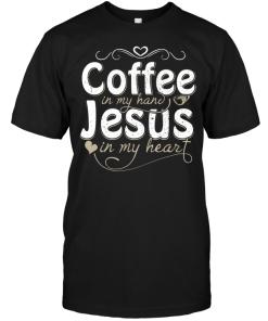 Coffee In My Hand Jesus In My Heart
