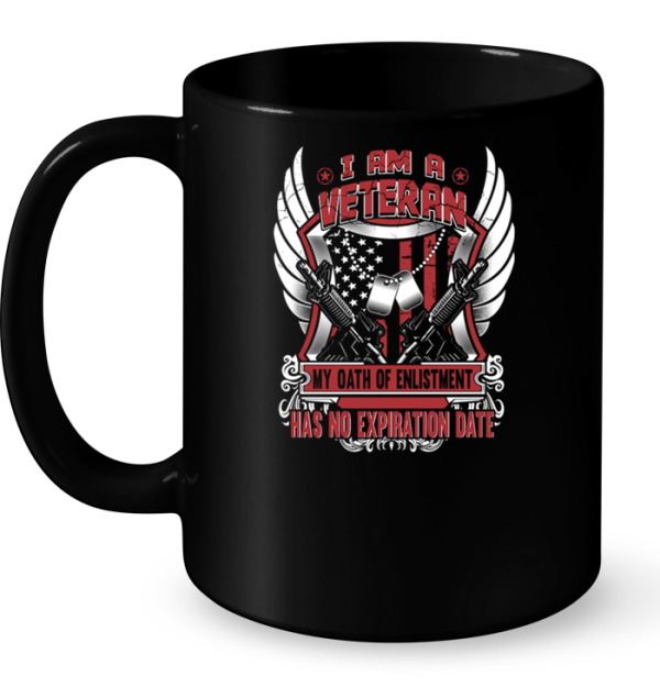 I Am A Veteran My Oath Of Enlistment Has No Expiration Date Mug