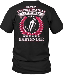 Never Ubderestimate An Old Woman Who Is Also A Bartender