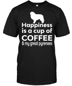 Happiness Is A Cup Of Coffee & My Great Pyrenees