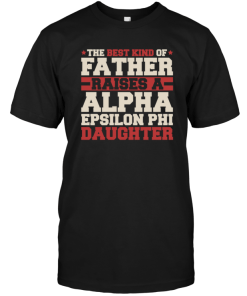 The Best Kind Of Father Raises A Alpha Epsilon Phi Daughter