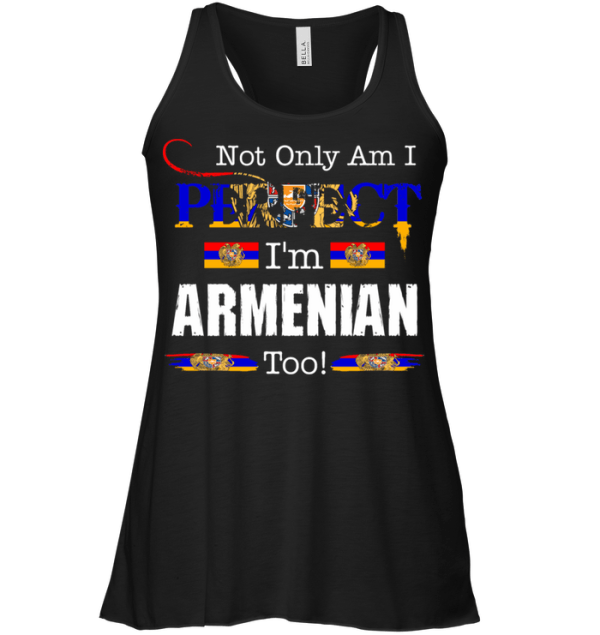 Not Only Am I Perfect I'm Armenian Too Tank