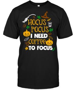 Hocus Pocus I Need Coffee To Focus