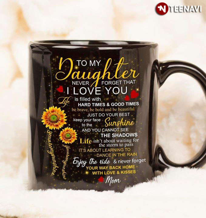 Download To My Daughter Never Forget That I Love You Mug - TeeNavi