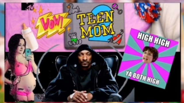 Teen Mom Snoop Dog