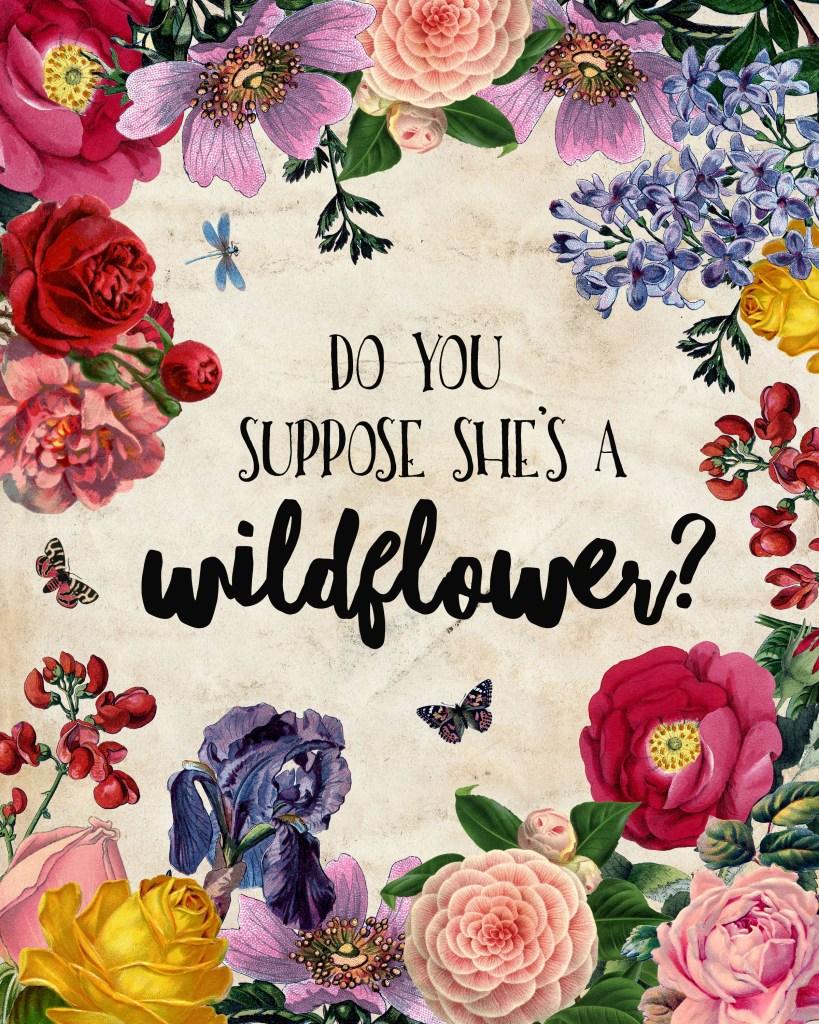 aliceinwonderlanddoyousupposesheisawildflower