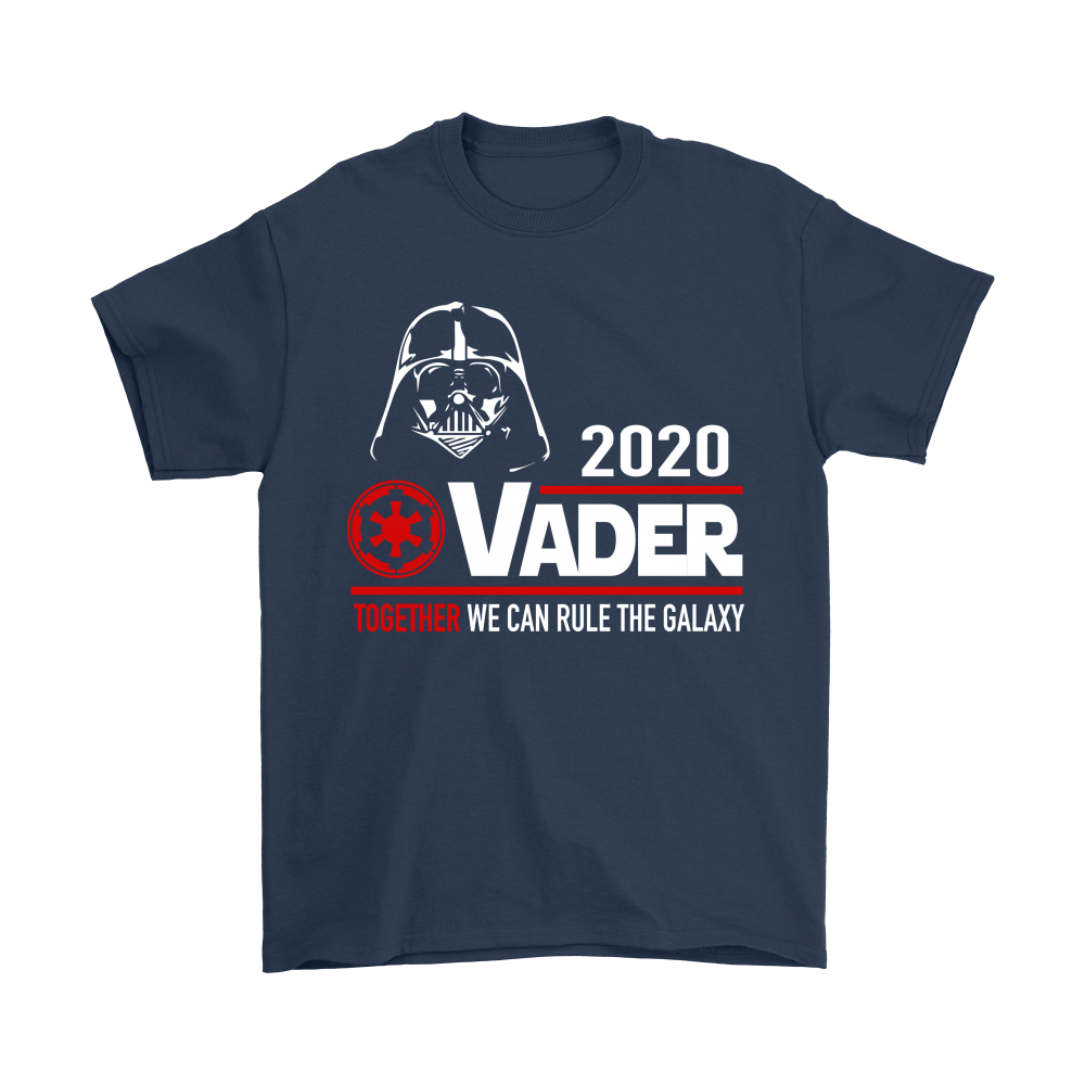 2020 Vader Together We Can Rule The Galaxy Star Wars Shirts 3